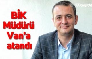 BİK Müdürü Uluçamlıbel Van'a atandı