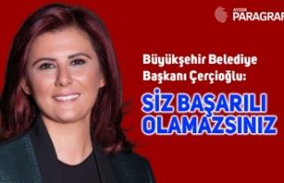 Büyükşehir Belediye Başkanı Çerçioğlu: Siz...