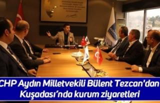 CHP Aydın Milletvekili Bülent Tezcan'dan Kuşadası'nda...