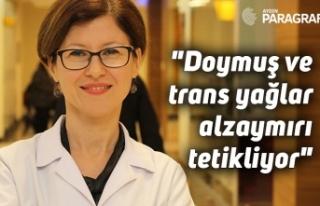 """""""Doymuş ve trans yağlar alzaymırı tetikliyor"""""""