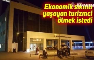 Ekonomik sıkıntı yaşayan turizmci ölmek istedi