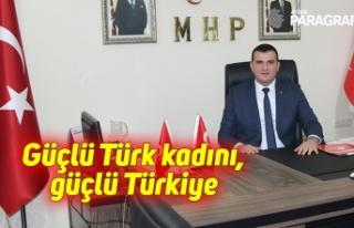 Güçlü Türk kadını, güçlü Türkiye