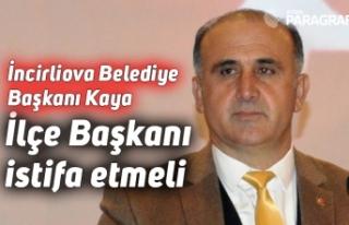 İncirliova Belediye Başkanı Kaya: İlçe Başkanı...