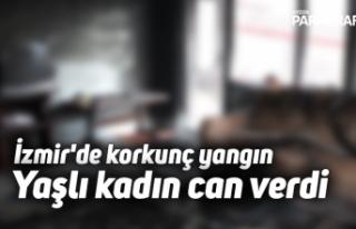 İzmir'de korkunç yangın: Yaşlı kadın can...