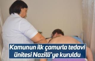 Kamunun ilk çamurla tedavi ünitesi Nazilli'ye...