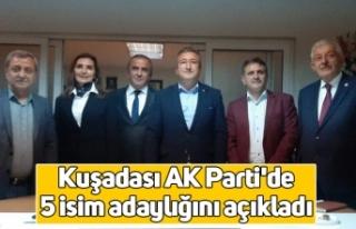 Kuşadası AK Parti'de 5 isim adaylığını...