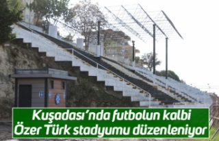 Kuşadası'nda futbolun kalbi Özer Türk stadyumu...
