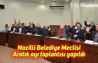 Nazilli Belediye Meclisi Aralık ayı toplantısı...