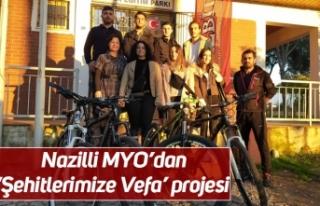 Nazilli MYO'dan 'Şehitlerimize Vefa' projesi