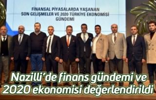 Nazilli'de finans gündemi ve 2020 ekonomisi değerlendirildi
