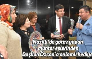 Nazilli'de görev yapan muhtar eşlerinden Başkan...