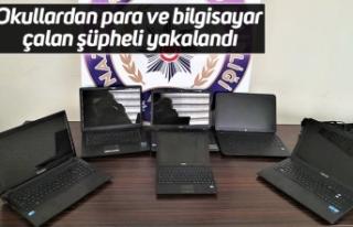 Okullardan para ve bilgisayar çalan şüpheli yakalandı