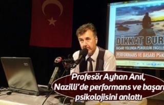 Profesör Ayhan Anıl, Nazilli'de performans ve...