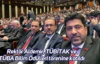 Rektör Aldemir, TÜBİTAK ve TÜBA Bilim Ödülleri...