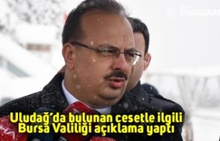 Uludağ'da bulunan cesetle ilgili Bursa Valiliği...