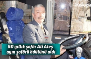 50 yıllık şoför Ali Ateş ayın şoförü ödülünü...