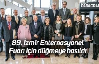 89. İzmir Enternasyonel Fuarı için düğmeye basıldı