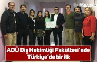 ADÜ Diş Hekimliği Fakültesi'nde Türkiye'de...