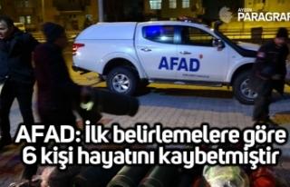 AFAD: İlk belirlemelere göre 6 kişi hayatını...
