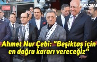 """Ahmet Nur Çebi: """"Beşiktaş için en doğru..."""