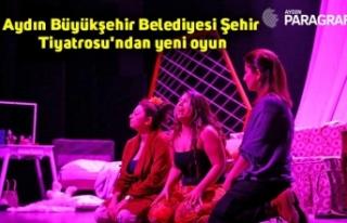 Aydın Büyükşehir Belediyesi Şehir Tiyatrosu'ndan...