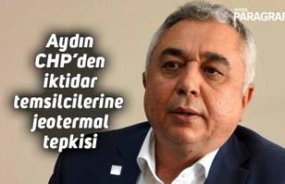 Aydın CHP'den iktidar temsilcilerine jeotermal...