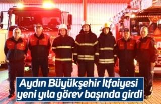 Aydın Büyükşehir İtfaiyesi yeni yıla görev...