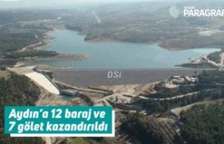 Aydın'a 12 baraj ve 7 gölet kazandırıldı