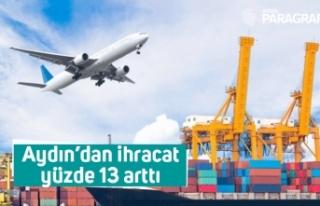 Aydın'dan ihracat yüzde 13 arttı