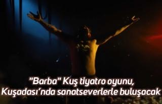 """""""Barba"""" Kuş tiyatro oyunu, Kuşadası'nda..."""