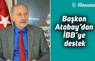 Başkan Atabay'dan İBB'ye destek