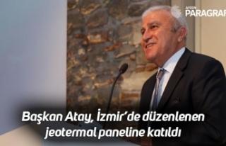 Başkan Atay, İzmir'de düzenlenen jeotermal paneline...
