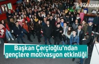 Başkan Çerçioğlu'ndan gençlere motivasyon...