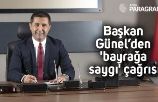 Başkan Ömer Günel'den 'bayrağa saygı'...