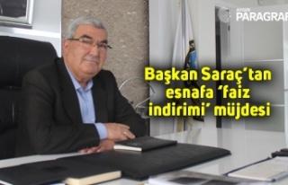 Başkan Saraç'tan esnafa 'faiz indirimi' müjdesi
