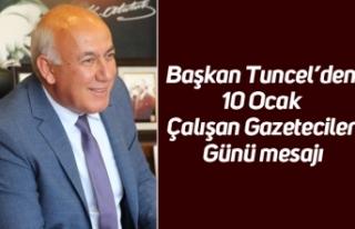 Başkan Tuncel'den 10 Ocak Çalışan Gazeteciler...