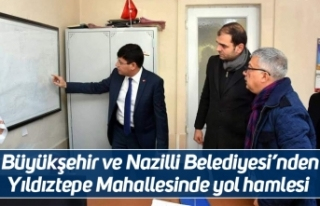 Büyükşehir ve Nazilli Belediyesi'nden Yıldıztepe...