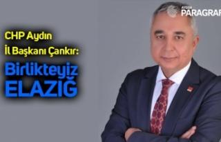 "CHP Aydın İl Başkanı Çankır; ""Birlikteyiz..."