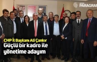 CHP İl Başkanı Ali Çankır: Güçlü bir kadro...