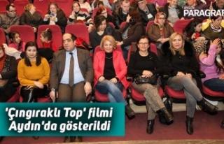 'Çıngıraklı Top' filmi Aydın'da...