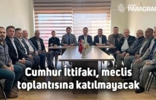 Cumhur İttifakı, meclis toplantısına katılmayacak