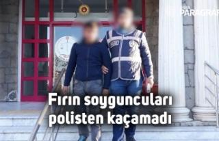 fırın soyguncuları polisten kaçamadı