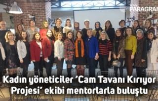 Kadın yöneticiler 'Cam Tavanı Kırıyor Projesi'...