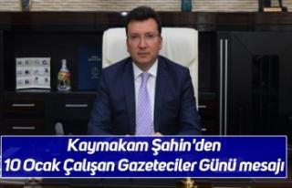 Kaymakam Şahin'den 10 Ocak Çalışan Gazeteciler...