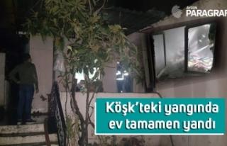 Köşk'teki yangında ev tamamen yandı