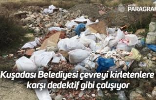 Kuşadası Belediyesi çevreyi kirletenlere karşı...