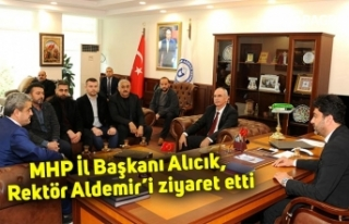 MHP İl Başkanı Alıcık, Rektör Aldemir'i ziyaret...