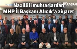 Nazillili muhtarlardan MHP İl Başkanı Alıcık'a...