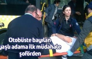 Otobüste bayılan yaşlı adama ilk müdahale şoförden