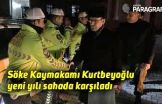 Söke Kaymakamı Kurtbeyoğlu yeni yılı sahada karşıladı
